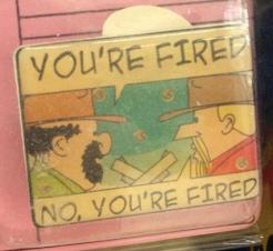 no-youre-fired-pin